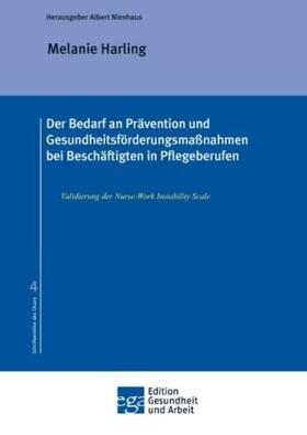 Harling / Nienhaus | Der Bedarf an Prävention und Gesundheitsförderungsmaßnahmen bei Beschäftigten in Pflegeberufen | Buch | sack.de