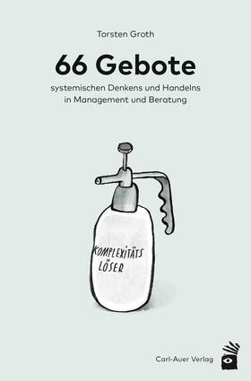 Groth | 66 Gebote systemischen Denkens und Handelns in Management und Beratung | Buch | sack.de