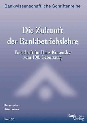 Lucius | Zukunft der Bankbetriebslehre - Festschrift Hans Krasensky | Buch | sack.de