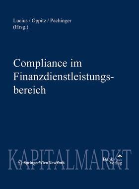 Lucius / Oppitz / Pachinger | Compliance im Finanzdienstleistungsbereich | Buch | sack.de