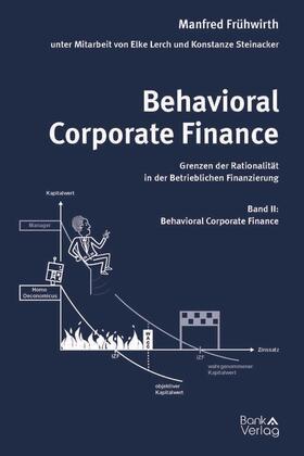 Frühwirth | Behavioral Corporate Finance - Grenzen der Rationalität in der Betrieblichen Finanzierung | Buch | sack.de