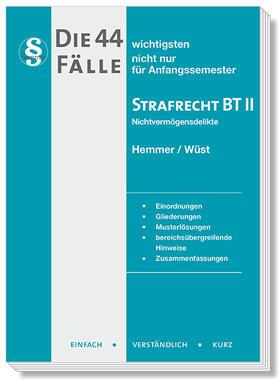 Hemmer / Wüst / Berberich | Die 44 wichtigsten Fälle nicht nur für Anfangssemester, Strafrecht BT II | Buch | sack.de