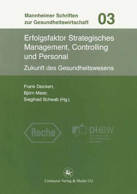 Deickert / Maier / Schwab | Erfolgsfaktor Strategisches Management, Controlling und Personal | Buch | sack.de