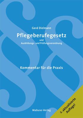 Dielmann | Pflegeberufsgesetz und Ausbildungs- und Prüfungsverordnung | Buch | sack.de
