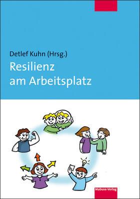Kuhn   Resilienz am Arbeitsplatz   Buch   sack.de