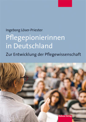 Löser-Priester | Pflegepionierinnen in Deutschland | Buch | sack.de