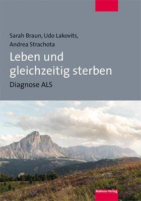 Braun / Lakovits / Strachota   Leben und gleichzeitig sterben   Buch   sack.de