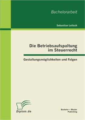 Leitsch | Die Betriebsaufspaltung im Steuerrecht | Buch | Sack Fachmedien