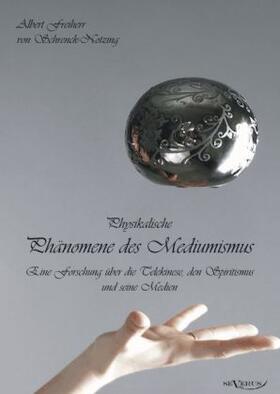 Schrenck-Notzing | Physikalische Phänomene des Mediumismus | Buch | sack.de