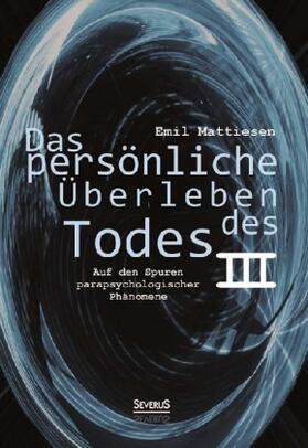 Das persönliche Überleben des Todes. Bd. 3 | Buch | sack.de