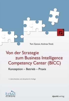 Gansor / Totok | Von der Strategie zum Business Intelligence Competency Center (BICC) | Buch | sack.de