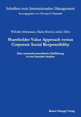 Schmeisser / Rönsch / Zilch   Shareholder Value Approach versus Corporate Social Responsibility   Buch   sack.de