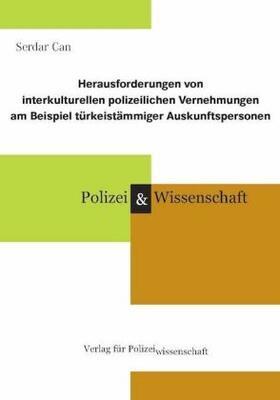 Can | Herausforderungen von interkulturellen polizeilichen Vernehmungen am Beispiel türkeistämmiger Auskunftspersonen | Buch | sack.de