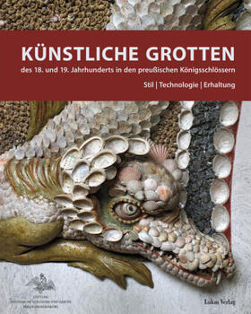Künstliche Grotten des 18. und 19. Jahrhunderts in den preußischen Königsschlössern | Buch | sack.de
