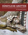 Künstliche Grotten des 18. und 19. Jahrhunderts in den preußischen Königsschlössern | Buch |  Sack Fachmedien