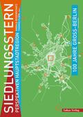 Bodenschatz / Flierl |  100 Jahre Groß-Berlin / Siedlungsstern: Perspektiven | Buch |  Sack Fachmedien