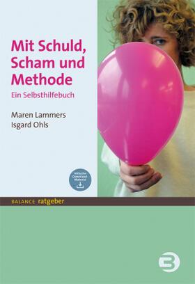 Lammers / Ohls | Mit Schuld, Scham und Methode | Buch | sack.de