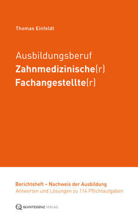 Einfeldt | Ausbildungsberuf Zahnmedizinische(r) Fachangestellte(r) | Buch | sack.de