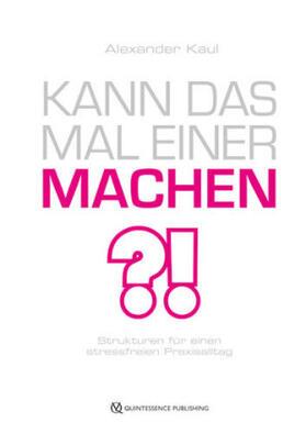 Kaul | Kann das mal einer machen? | Buch | sack.de
