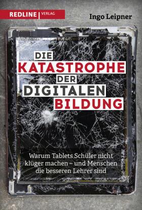 Leipner | Die Katastrophe der digitalen Bildung | Buch | sack.de