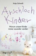 Schneidt |  Arschlochkinder | Buch |  Sack Fachmedien