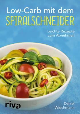 Wiechmann | Low-Carb mit dem Spiralschneider | Buch | sack.de