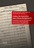 """Pasdzierny, Matthias / Schmidt, Dörte / Schenk, Dietmar / Schipperges, Thomas    """"Haben Sie inzwischen etwas Neues komponiert?""""   Buch    Sack Fachmedien"""