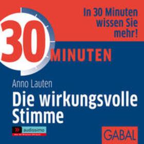 Lauten | 30 Minuten Die wirkungsvolle Stimme, 1 Audio-CD | Sonstiges | sack.de