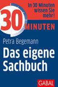 Begemann |  30 Minuten Das eigene Sachbuch | Buch |  Sack Fachmedien
