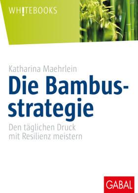 Maehrlein   Die Bambusstrategie   Buch   sack.de