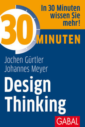 Gürtler / Meyer | 30 Minuten Design Thinking | Buch | sack.de