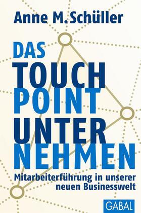 Schüller | Das Touchpoint-Unternehmen | Buch | sack.de