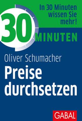 Schumacher | 30 Minuten Preise durchsetzen | Buch | sack.de