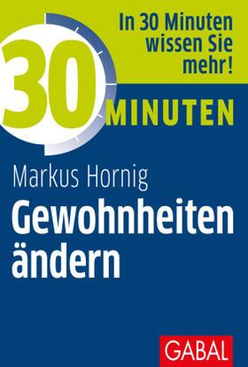 Hornig | 30 Minuten Gewohnheiten ändern | Buch | sack.de