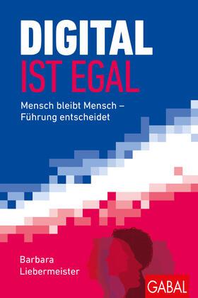 Liebermeister | Digital ist egal | Buch | sack.de