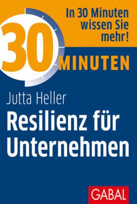 Heller / Heller | 30 Minuten Resilienz für Unternehmen | Buch | sack.de