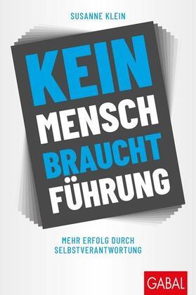 Klein / Klein | Kein Mensch braucht Führung | Buch | sack.de