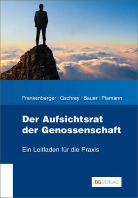 Frankenberger / Gschrey / Bauer | Der Aufsichtsrat der Genossenschaft | Buch | sack.de