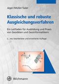 Jäger / Müller / Saler Klassische und robuste Ausgleichungsverfahren | Sack Fachmedien