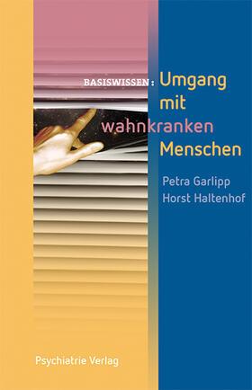 Garlipp / Haltenhof | Umgang mit wahnkranken Menschen | Buch | sack.de