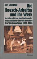 Lauschke Die Hoesch-Arbeiter und ihr Werk | Sack Fachmedien