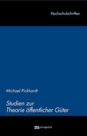 Pickhardt | Studien zur Theorie öffentlicher Güter | Buch | sack.de