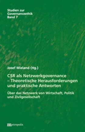 Wieland   CSR als Netzwerkgovernance - Theoretische Herausforderungen und praktische Antworten   Buch   sack.de