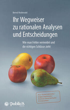 Rodewald | Ihr Wegweiser zu rationalen Analysen und Entscheidungen | Buch | sack.de