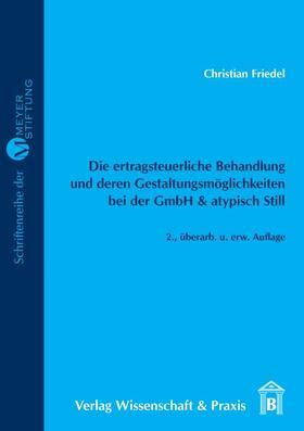 Friedel   Die ertragsteuerliche Behandlung und deren Gestaltungsmöglichkeiten bei der GmbH & atypisch Still.   E-Book   sack.de