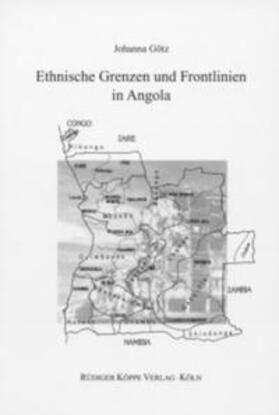 Götz   Ethnische Grenzen und Frontlinien in Angola   Buch   Sack Fachmedien