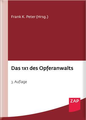 Peter / Braun / Lemke-Küch   Das 1 x 1 des Opferanwalts   Buch   Sack Fachmedien