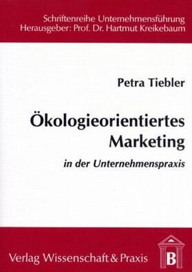 Tiebler | Ökologieorientiertes Marketing in der Unternehmenspraxis. | Buch | sack.de