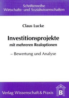 Lucke | Investitionsprojekte mit mehreren Realoptionen. | Buch | sack.de