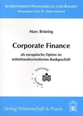 Brüning | Corporate Finance als europäische Option im mittelstandsorientierten Bankgeschäft. | Buch | sack.de